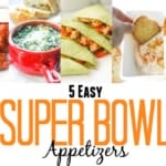 5 Easy Super Bowl Appetizers