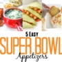 5 Easy Super Bowl Appetizers: Super Bowl Sunday is fast approaching and you are scrambling for ideas on what to serve at your party? Look no further, today I have rounded up my top 5 Easy Super Bowl Appetizers | aheadofthyme.com