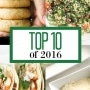 Top 10 of 2016: Browse the top 10 recipes featured on Ahead of Thyme in 2016 based on your views and comments. | aheadofthyme.com