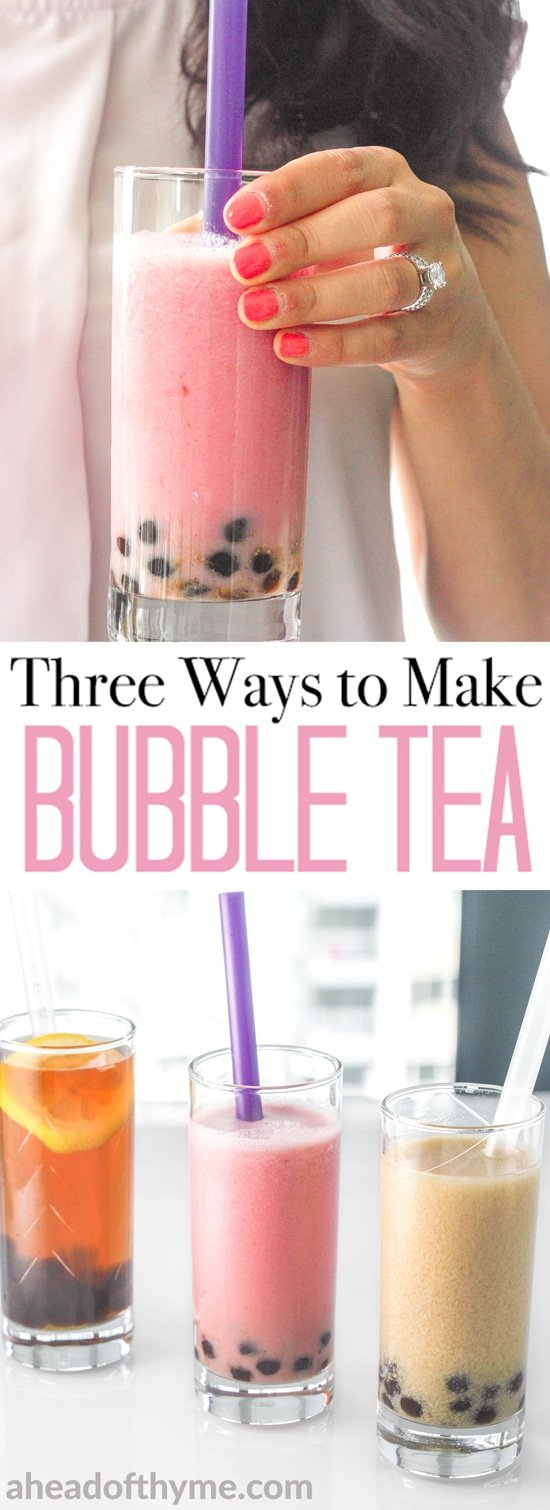 Quench your thirst with refreshing, healthy, homemade bubble tea. Check out 3 easy, guilt-free recipes today! | aheadofthyme.com