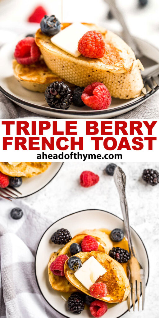 Triple berry french toast with warm slices of bread, creamy egg mixture, an overload of berries, and maple syrup drizzled on top is breakfast goals. | aheadofthyme.com