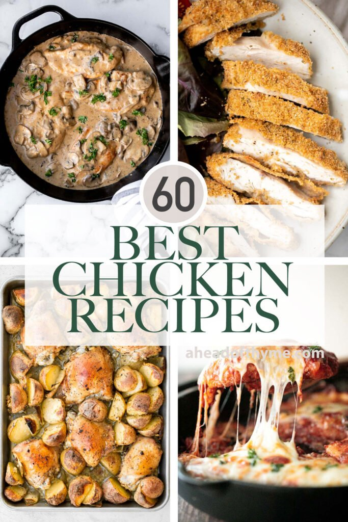The 60 best and most popular chicken recipes from skillet chicken, sheet pan chicken dinners, whole chicken, takeout recipes, chicken soups and casseroles. | aheadofthyme.com