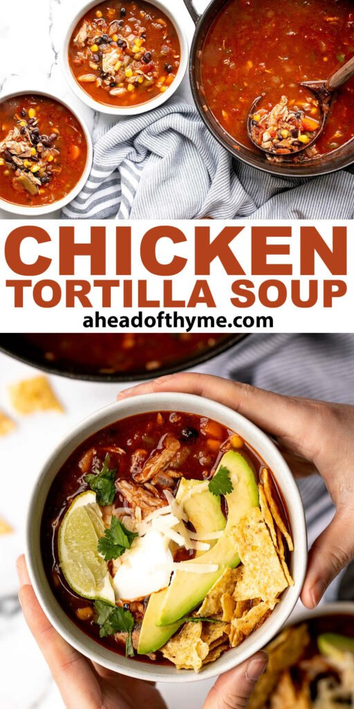 Hearty chicken tortilla soup is a delicious, wholesome and filling soup that you can make in about 30 minutes, packed with classic Mexican flavours. | aheadofthyme.com