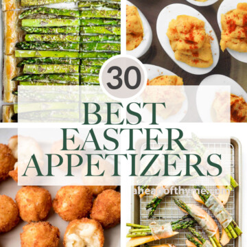 The 30 most popular best Easter appetizers for spring including classics like deviled eggs, spring crostini and dips, asparagus dishes, and more. | aheadofthyme.com