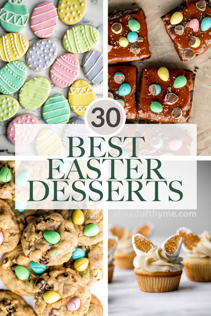The 30 best and most popular Easter dessert recipes from colourful easter egg sugar cookies to mini chocolate egg treats to carrot cake and more. | aheadofthyme.com