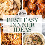 60+ Easy Dinner Ideas