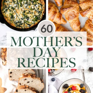 Browse over 60 of the most popular and best Mother's Day recipes to treat mom this year including breakfast, brunch, lunch, snacks, and dessert.   aheadofthyme.com