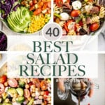 Browse over 40 best most popular salad recipes including classic summer salads, salad with fruit, Mexican salads, Asian salads, and fall and winter salads.   aheadofthyme.com