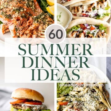 Over 60 best quick and easy summer dinner ideas from summer pastas, seafood, summer grill recipes, summer salads, mexican fiesta menu, and more. | aheadofthyme.com