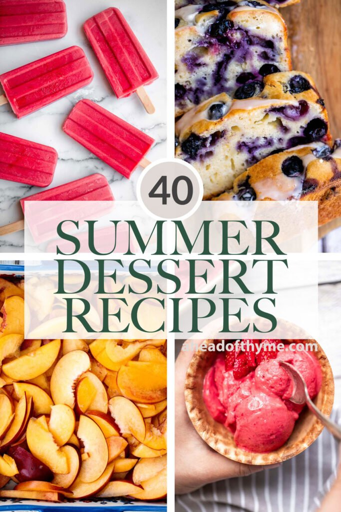 The 40 best and most popular summer dessert recipes including all the fruit pies, refreshing frozen treats, easy no-bake recipes, and fruity baked goods. | aheadofthyme.com