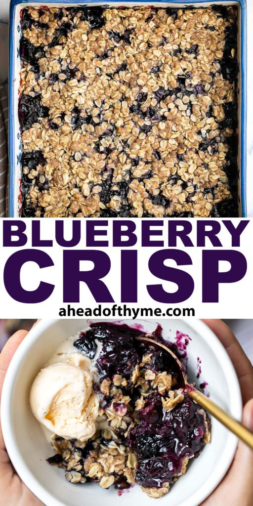 Blueberry crisp with a sweet blueberry filling and a buttery, crispy oat topping, is a delicious, fruity treat that's ready in just 45 minutes. | aheadofthyme.com